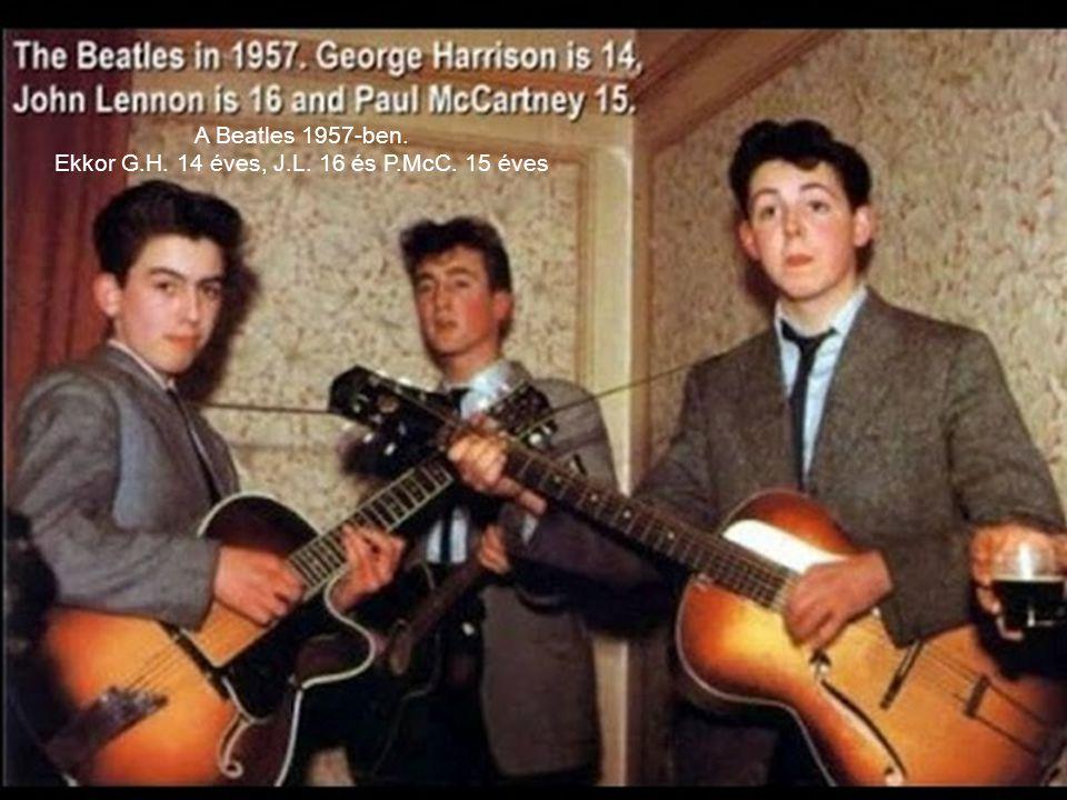 A Beatles 1957-ben. Ekkor G.H. 14 éves, J.L. 16 és P.McC. 15 éves