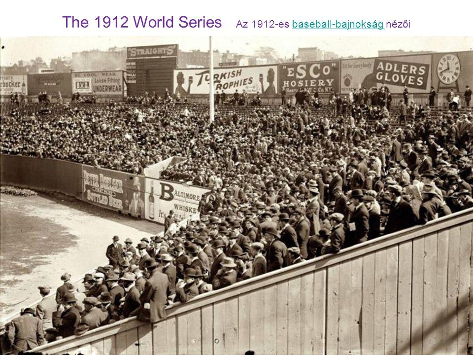 The 1912 World Series Az 1912-es baseball-bajnokság nézőibaseball-bajnokság
