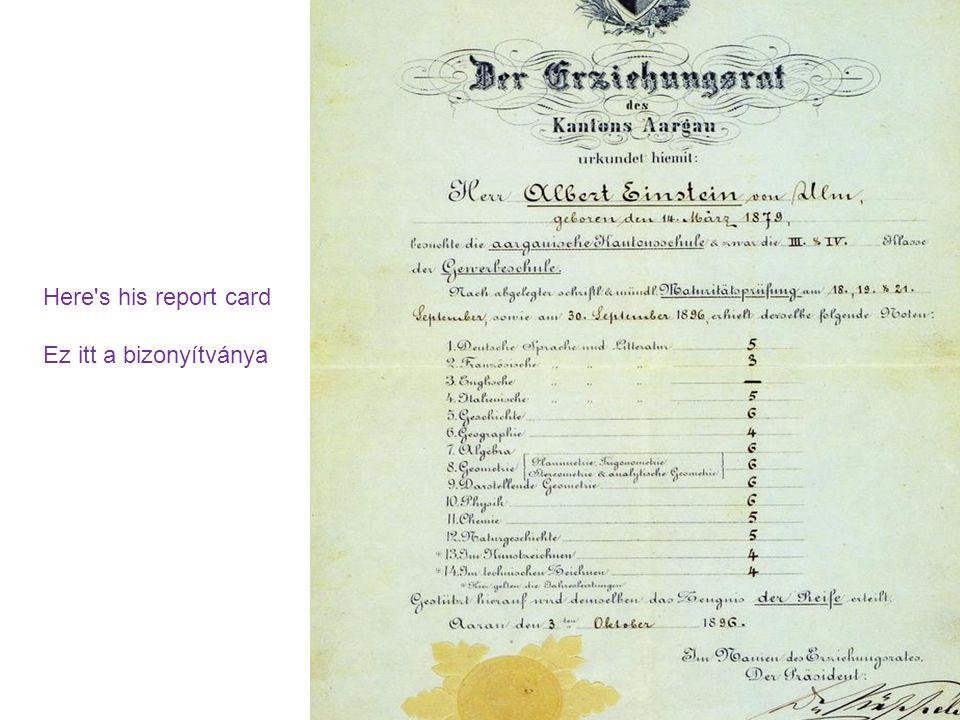 Here's his report card Ez itt a bizonyítványa