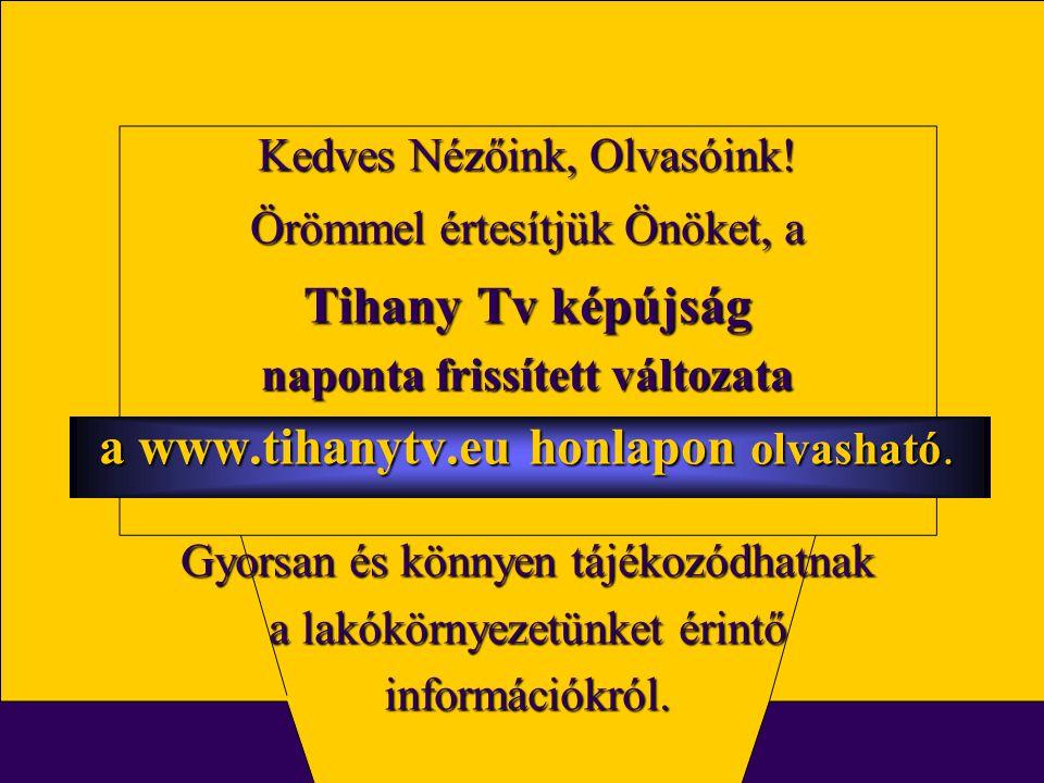 2. oldal Magtár Stúdió - Képújság Kedves Nézőink, Olvasóink! Örömmel értesítjük Önöket, a Tihany Tv képújság naponta frissített változata a www.tihany