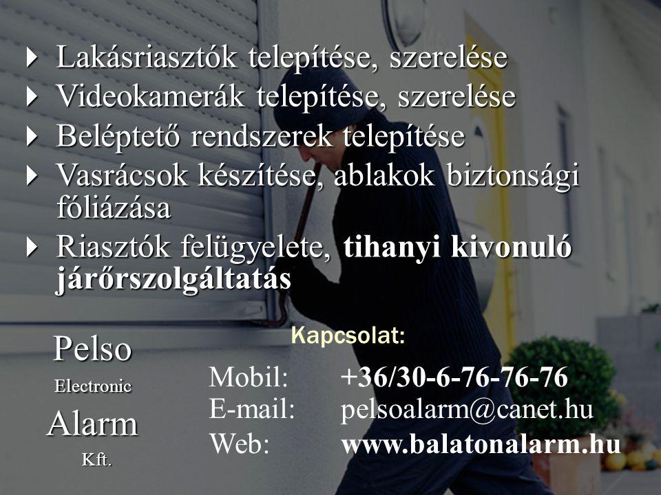 40. oldal Magtár Stúdió - Képújság Mobil:+36/30-6-76-76-76 E-mail: pelsoalarm@canet.hu Web:www.balatonalarm.hu  Lakásriasztók telepítése, szerelése 