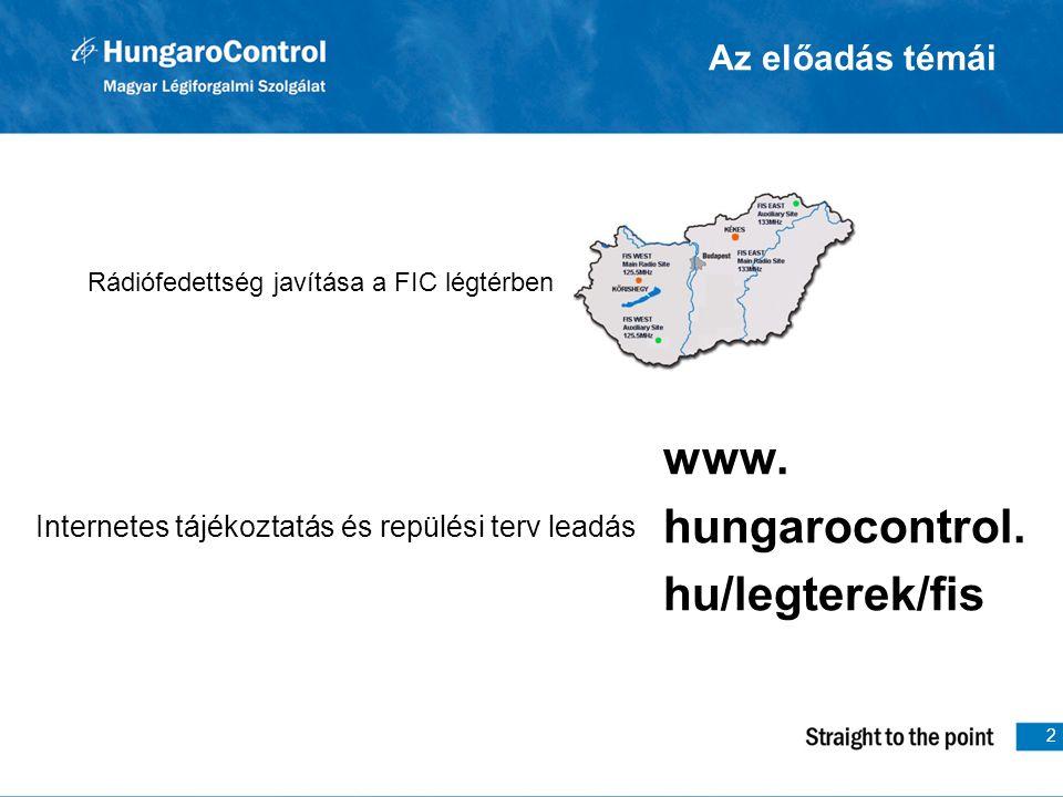 2 Az előadás témái Rádiófedettség javítása a FIC légtérben Internetes tájékoztatás és repülési terv leadás www. hungarocontrol. hu/legterek/fis