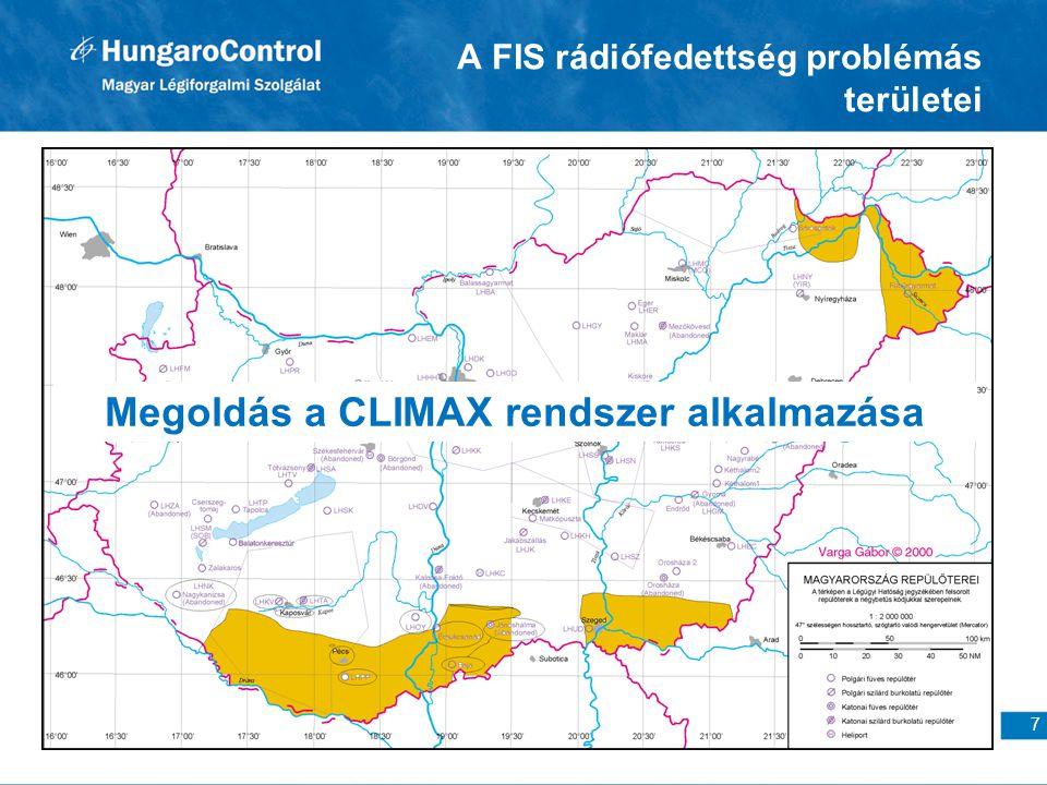 7 A FIS rádiófedettség problémás területei Megoldás a CLIMAX rendszer alkalmazása