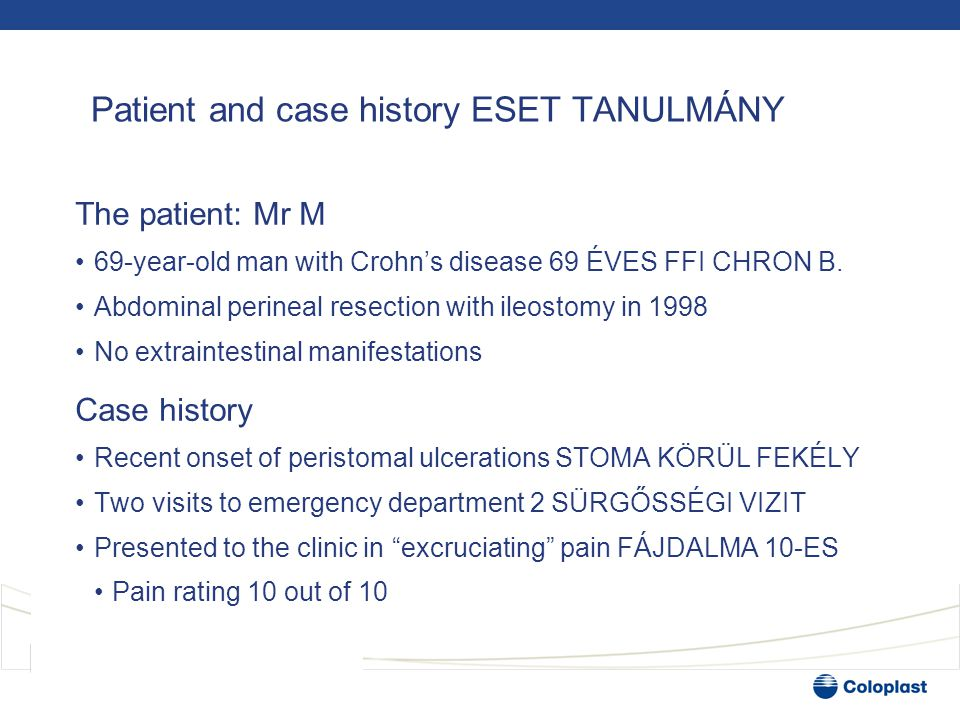 Patient and case history ESET TANULMÁNY The patient: Mr M •69-year-old man with Crohn's disease 69 ÉVES FFI CHRON B. •Abdominal perineal resection wit