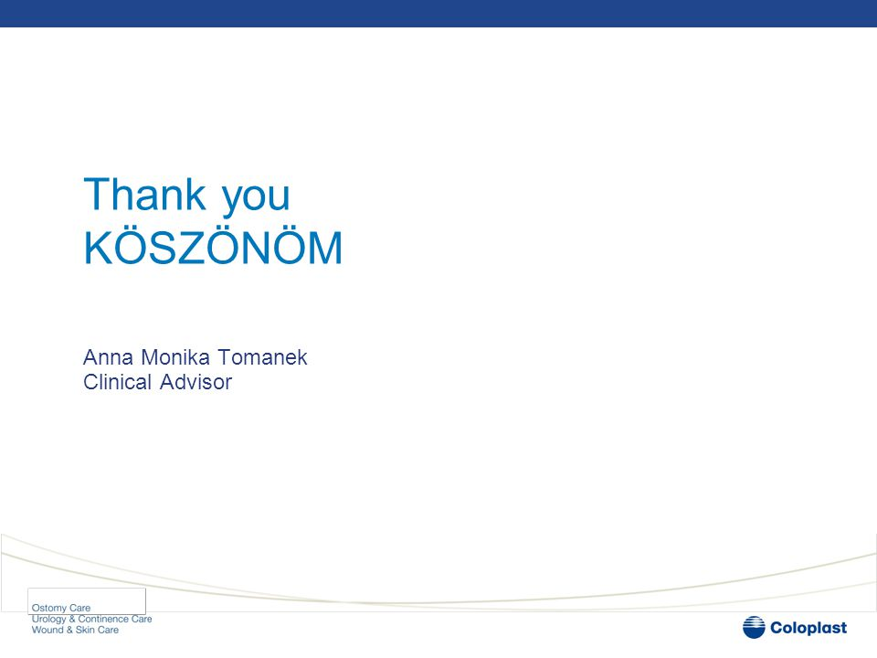 Thank you KÖSZÖNÖM Anna Monika Tomanek Clinical Advisor