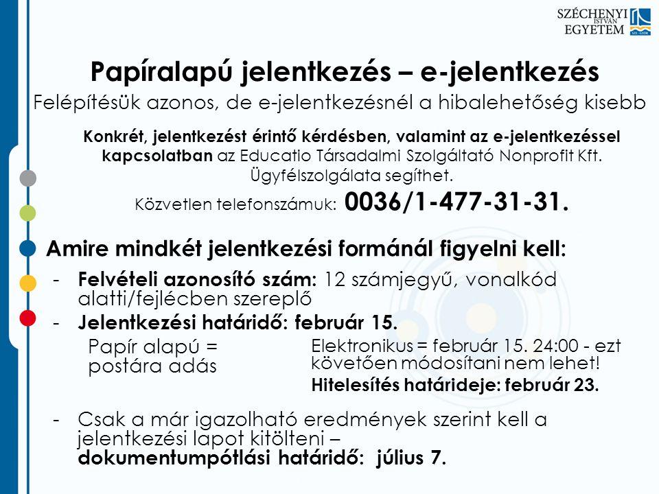 A jelentkező adatai • Személyi adatok, • Lakcím (külföldiek számára is szükséges legalább egy magyarországi értesítési cím – Balassi Intézet MÁSZ) • Elérhetőség • Nyilatkozat informálásról • Diákigazolvány igénylés (fotó csatolás!) • Számlaigénylés