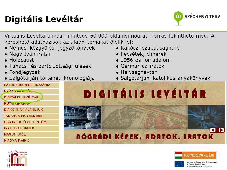 Digitális Levéltár Virtuális Levéltárunkban mintegy 60.000 oldalnyi nógrádi forrás tekinthető meg.