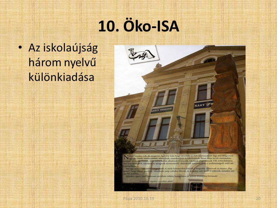 10. Öko-ISA • Az iskolaújság három nyelvű különkiadása 20Pápa 2010.10.19