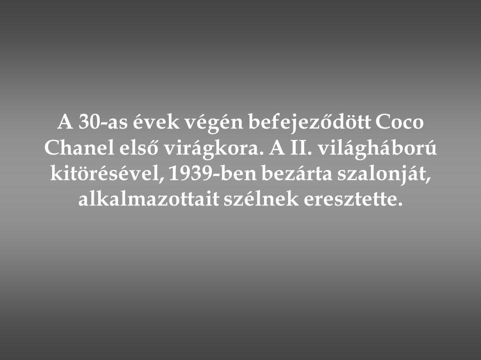 A 30-as évek végén befejeződött Coco Chanel első virágkora. A II. világháború kitörésével, 1939-ben bezárta szalonját, alkalmazottait szélnek eresztet