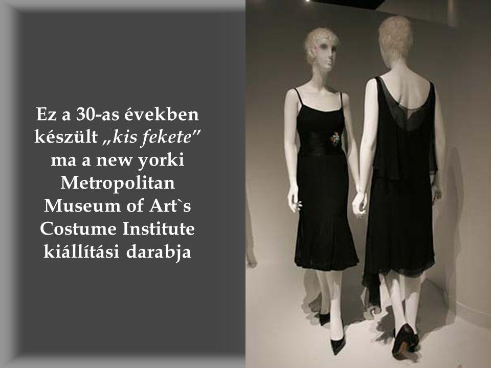 """Ez a 30-as években készült """"kis fekete"""" ma a new yorki Metropolitan Museum of Art`s Costume Institute kiállítási darabja"""