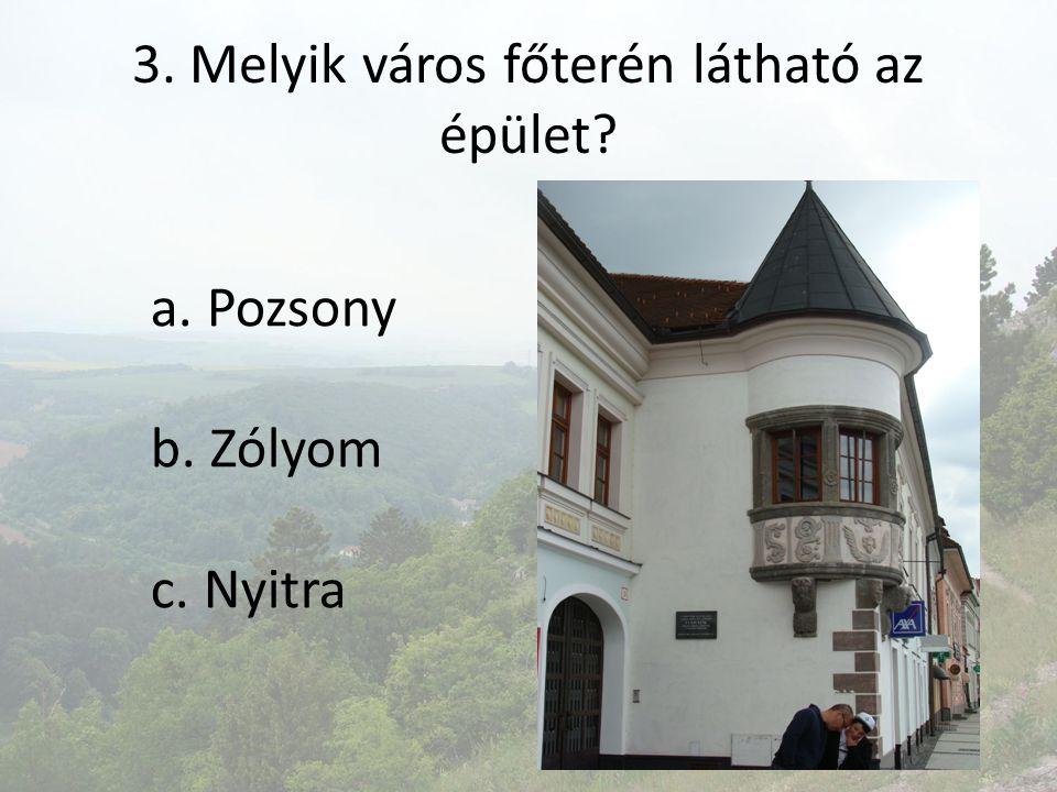 4. Melyik vár külső falát láthatod? a. Léva b. Csejte c. Dévény