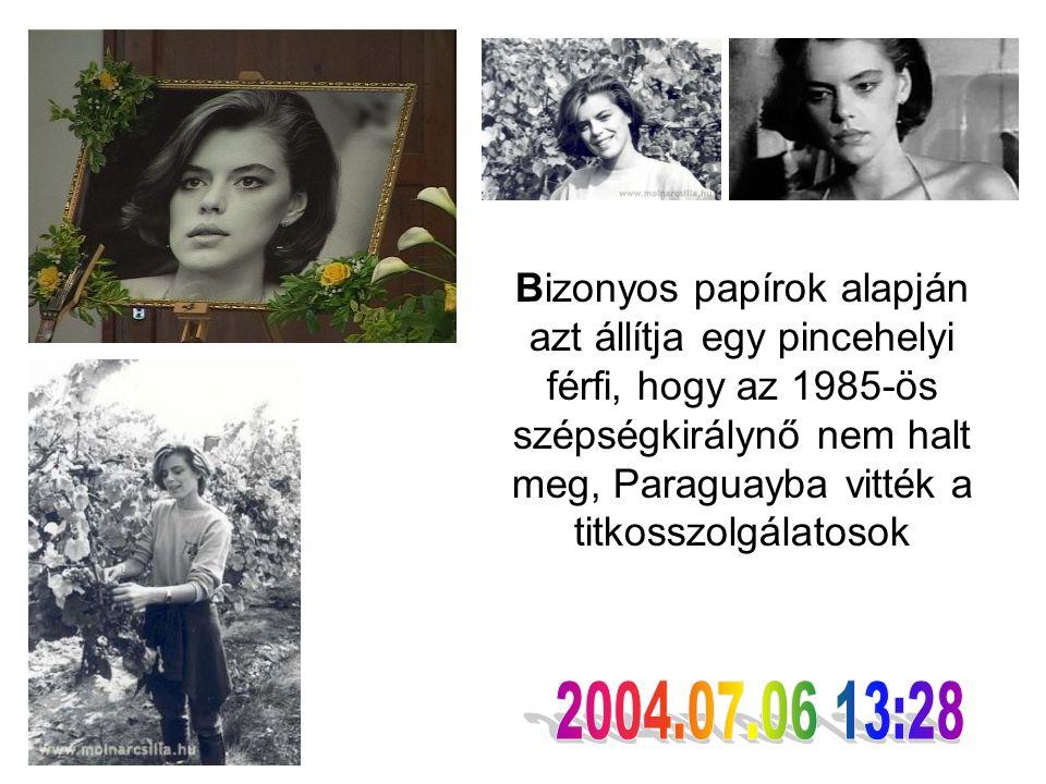 Bizonyos papírok alapján azt állítja egy pincehelyi férfi, hogy az 1985-ös szépségkirálynő nem halt meg, Paraguayba vitték a titkosszolgálatosok