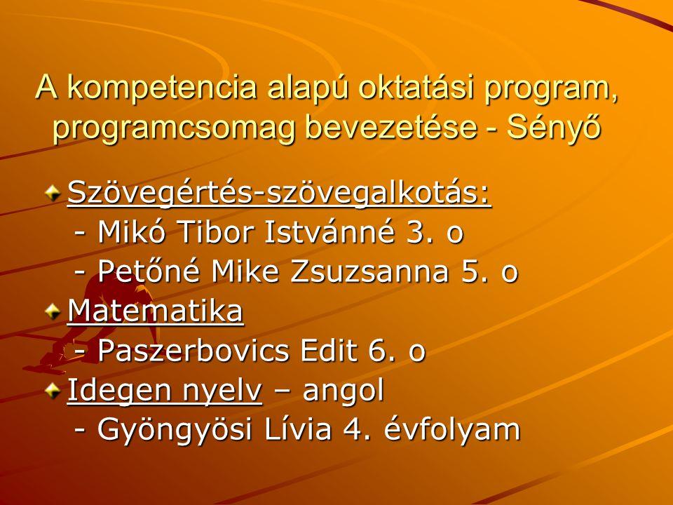A kompetencia alapú oktatási program, programcsomag bevezetése - Sényő Szövegértés-szövegalkotás: - Mikó Tibor Istvánné 3. o - Mikó Tibor Istvánné 3.