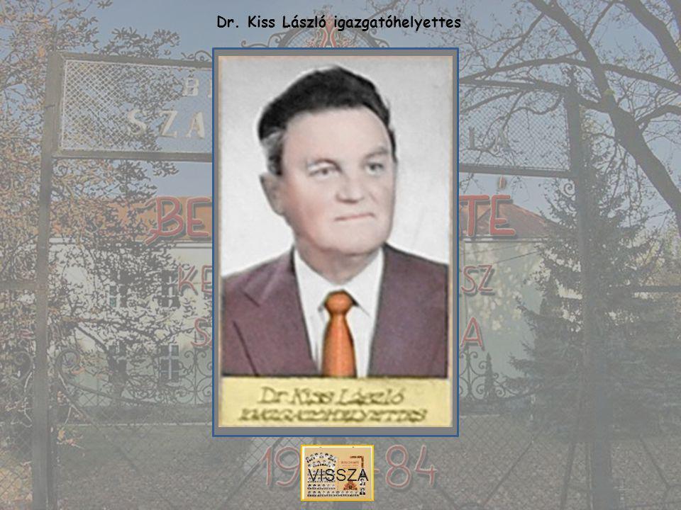 Dr. Kiss László igazgatóhelyettes VISSZA