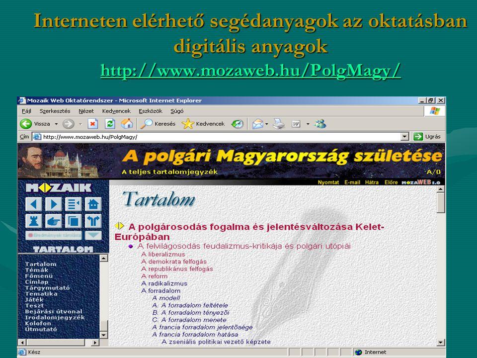 Interneten elérhető segédanyagok az oktatásban digitális anyagok http://www.mozaweb.hu/PolgMagy/ http://www.mozaweb.hu/PolgMagy/
