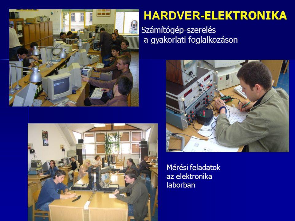 Számítógép-szerelés a gyakorlati foglalkozáson HARDVER- ELEKTRONIKA Mérési feladatok az elektronika laborban