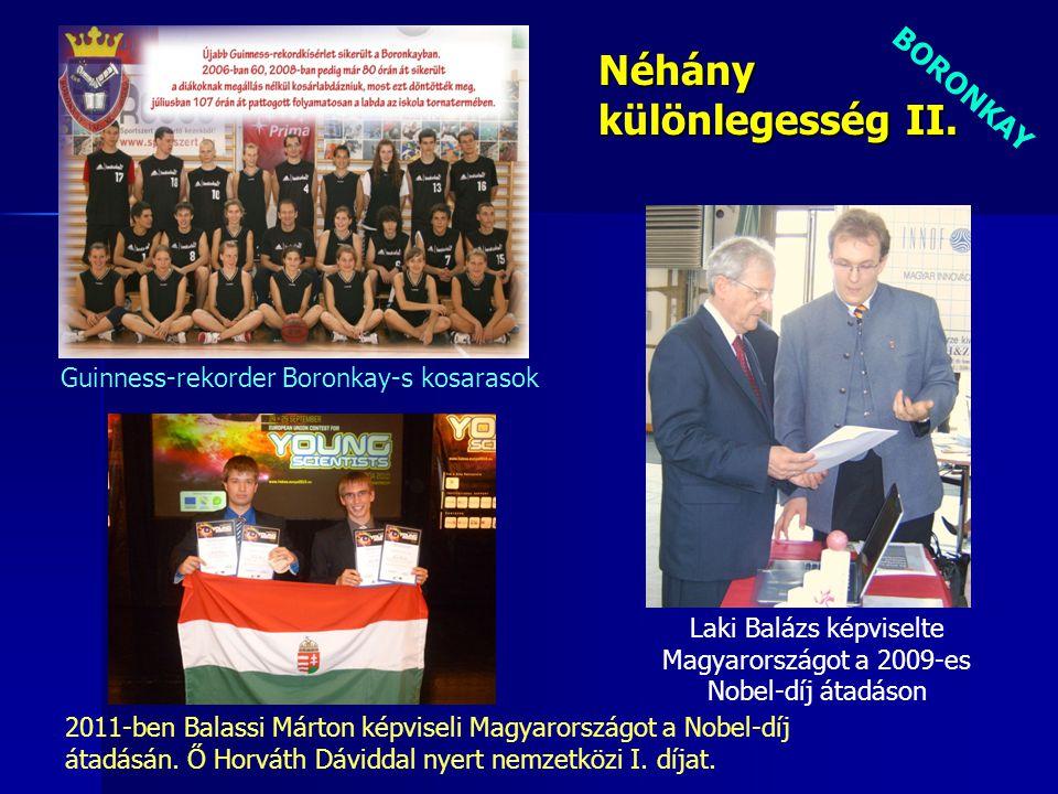 Guinness-rekorder Boronkay-s kosarasok BORONKAY Néhány különlegesség II. 2011-ben Balassi Márton képviseli Magyarországot a Nobel-díj átadásán. Ő Horv