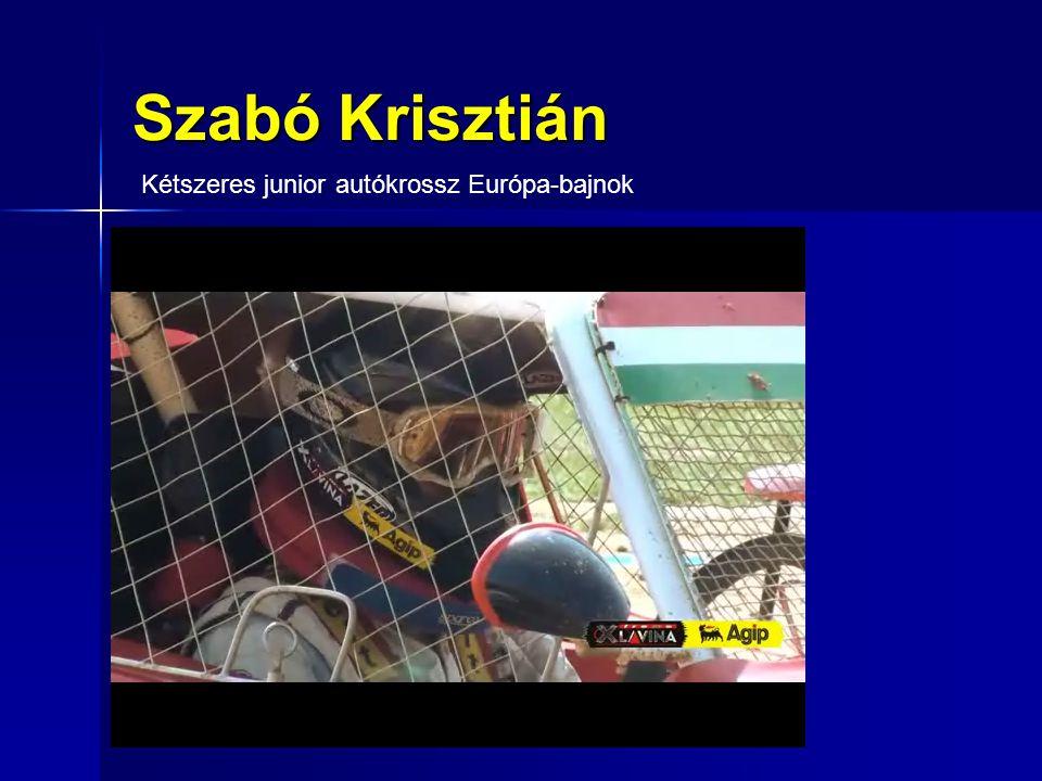 Kétszeres junior autókrossz Európa-bajnok Szabó Krisztián