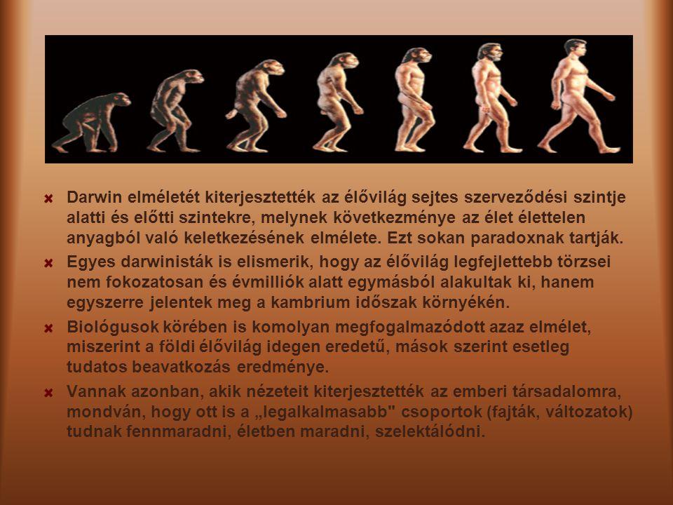Darwin elméletét kiterjesztették az élővilág sejtes szerveződési szintje alatti és előtti szintekre, melynek következménye az élet élettelen anyagból