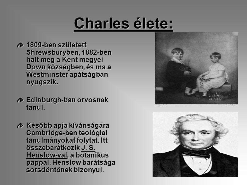 Charles élete: 1809-ben született Shrewsburyben, 1882-ben halt meg a Kent megyei Down községben, és ma a Westminster apátságban nyugszik. Edinburgh-ba