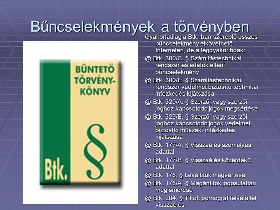 Bűncselekmények a törvényben Gyakorlatilag a Btk.-ban szereplő összes bűncselekmény elkövethető Interneten, de a leggyakoribbak: @ Btk. 300/C. § Számí