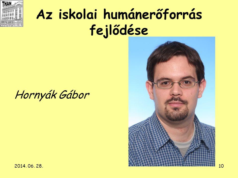 2014. 06. 28.10 Az iskolai humánerőforrás fejlődése Hornyák Gábor