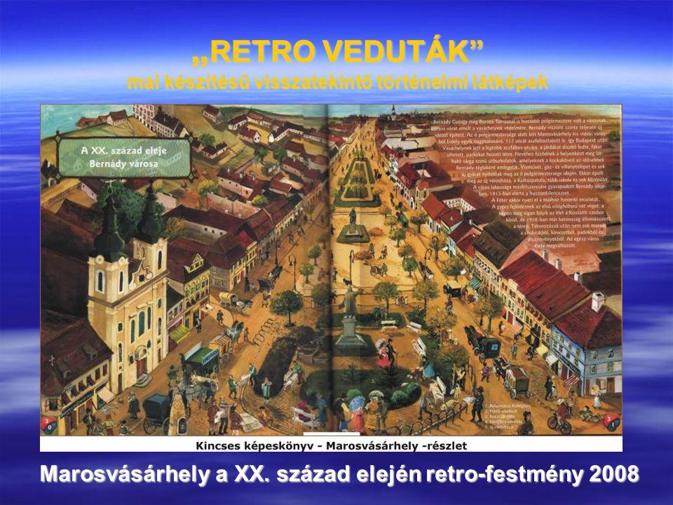 """"""" RETRO VEDUTÁK"""" mai készítésű visszatekintő történelmi látképek Marosvásárhely a XX. század elején retro-festmény 2008"""