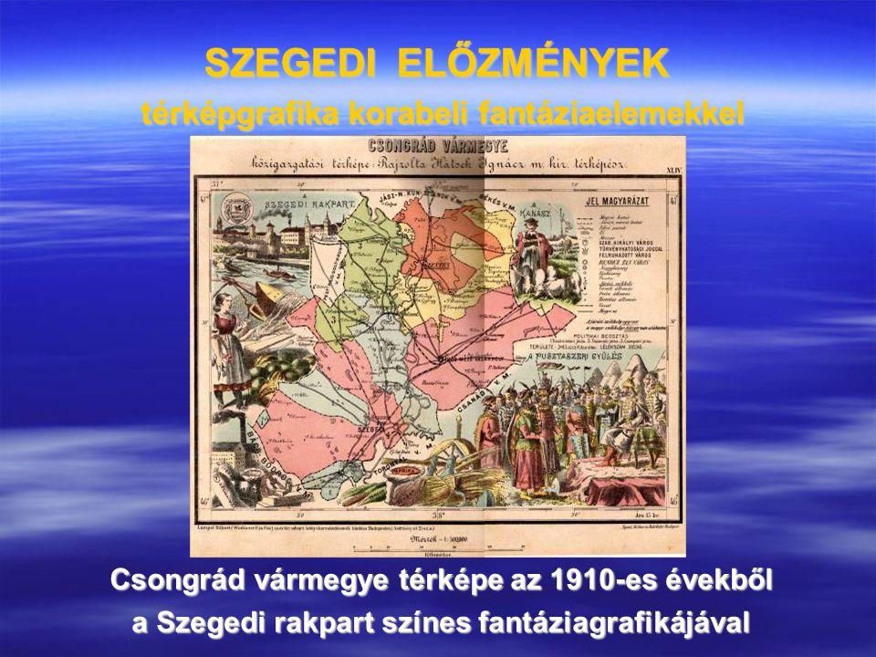 SZEGEDI ELŐZMÉNYEK térképgrafika korabeli fantáziaelemekkel Csongrád vármegye térképe az 1910-es évekből a Szegedi rakpart színes fantáziagrafikájával