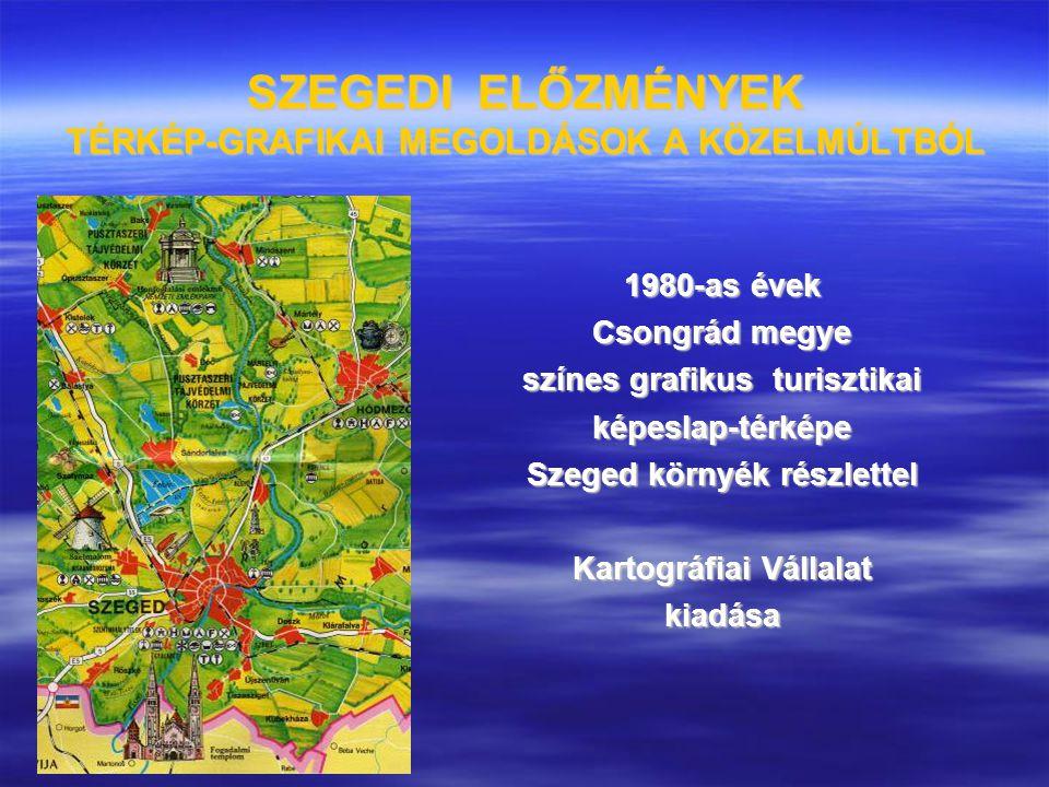 SZEGEDI ELŐZMÉNYEK TÉRKÉP-GRAFIKAI MEGOLDÁSOK A KÖZELMÚLTBÓL 1980-as évek Csongrád megye színes grafikus turisztikai képeslap-térképe Szeged környék r
