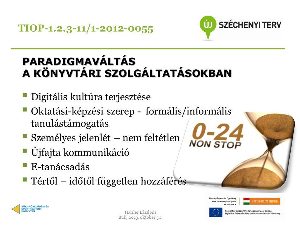 TIOP-1.2.3-11/1-2012-0055 Haizler Lászlóné Bük, 2013.