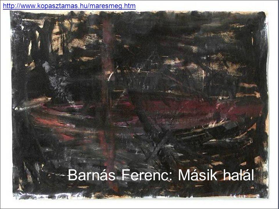 Barnás Ferenc: Másik halál http://www.kopasztamas.hu/maresmeg.htm