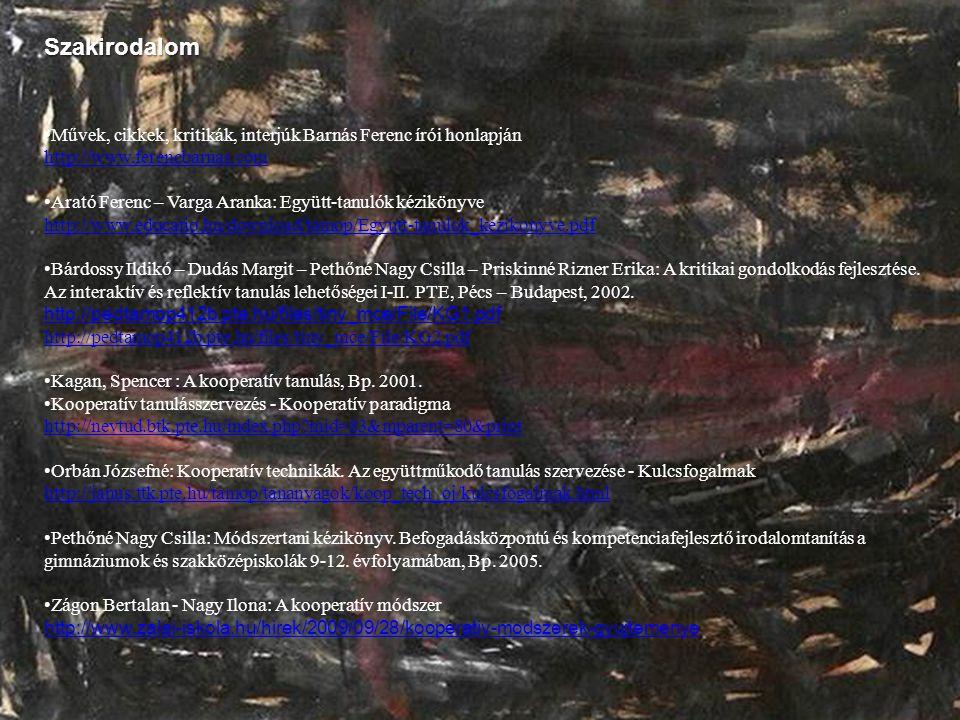 Szakirodalom •Művek, cikkek, kritikák, interjúk Barnás Ferenc írói honlapján http://www.ferencbarnas.com •Arató Ferenc – Varga Aranka: Együtt-tanulók