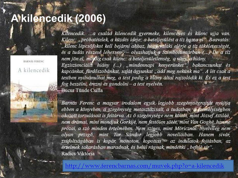 Másik halál (2012) http://www.ferencbarnas.com/kritikak.php Lassú, szaggatott ütemben indul Barnás Ferenc negyedik regénye, ami - a fül szerint - egy regényciklus utolsó része .