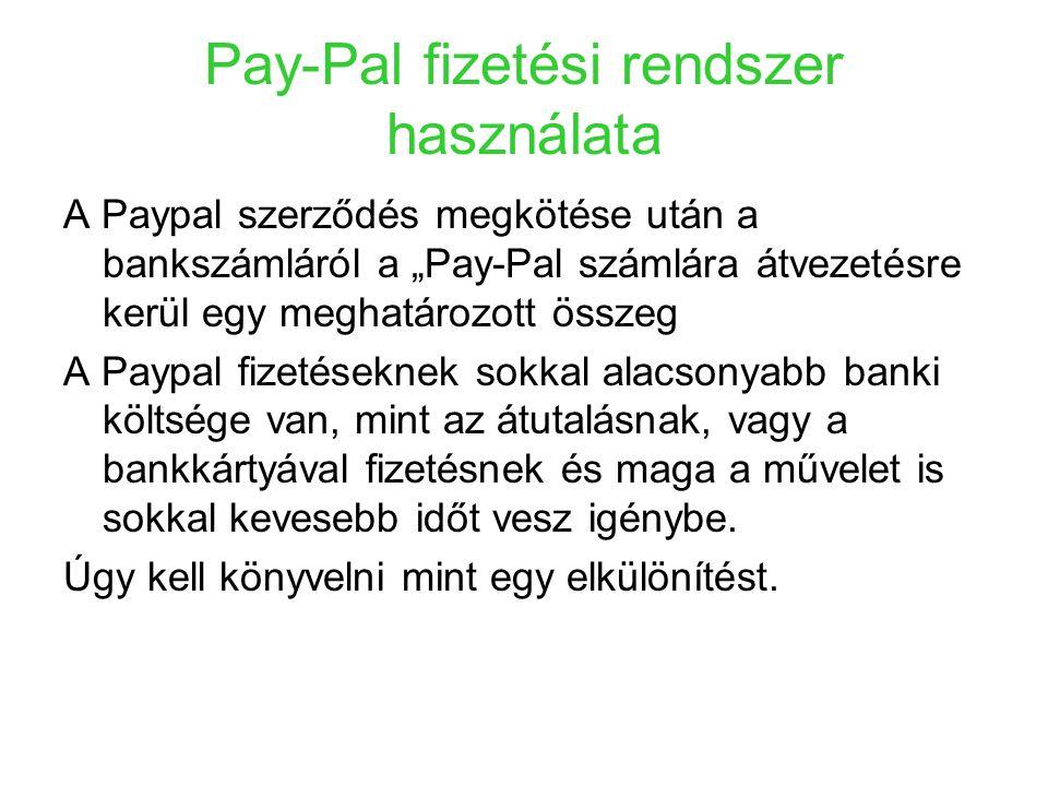 """Pay-Pal fizetési rendszer használata A Paypal szerződés megkötése után a bankszámláról a """"Pay-Pal számlára átvezetésre kerül egy meghatározott összeg"""