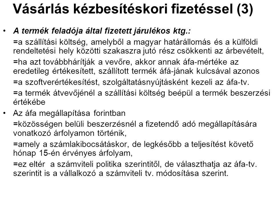 Vásárlás kézbesítéskori fizetéssel (3) •A termék feladója által fizetett járulékos ktg.: =a szállítási költség, amelyből a magyar határállomás és a kü