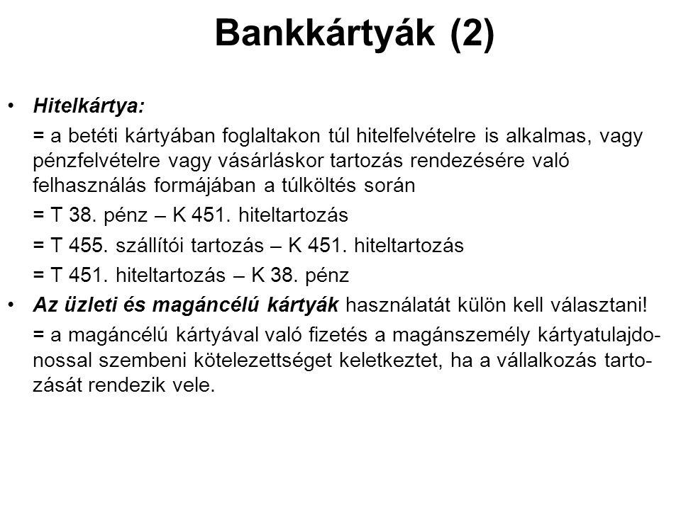 Bankkártyák (2) •Hitelkártya: = a betéti kártyában foglaltakon túl hitelfelvételre is alkalmas, vagy pénzfelvételre vagy vásárláskor tartozás rendezés