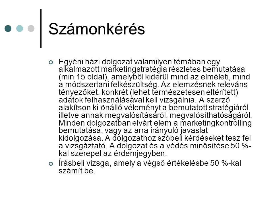 Ajánlott irodalom Veres Zoltán: Szolgáltatásmarketing, Műszaki Könyvkiadó, Budapest, 1998.