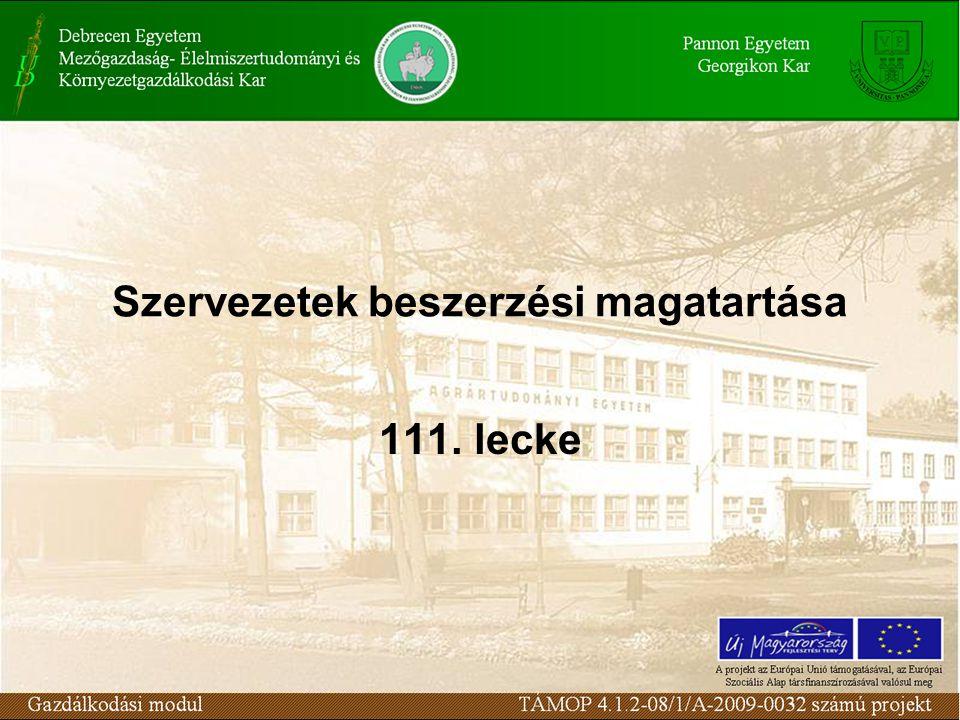 Szervezetek beszerzési magatartása 111. lecke