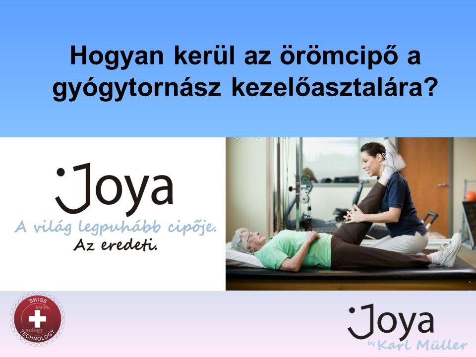 Hogyan kerül az örömcipő a gyógytornász kezelőasztalára?