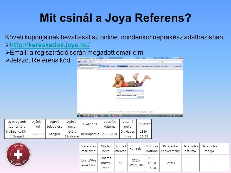 Mit csinál a Joya Referens? Követi kuponjainak beváltását az online, mindenkor naprakész adatbázisban.  http://kereskedok.joya.hu/http://kereskedok.j