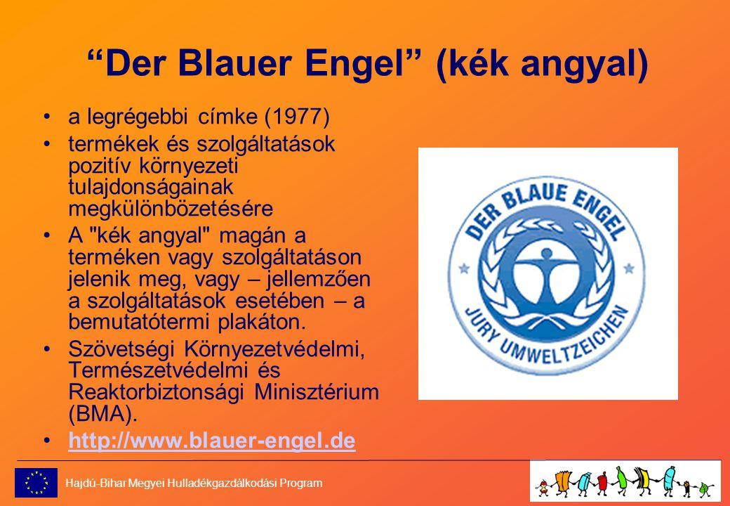 Der Blauer Engel (kék angyal) •a legrégebbi címke (1977) •termékek és szolgáltatások pozitív környezeti tulajdonságainak megkülönbözetésére •A kék angyal magán a terméken vagy szolgáltatáson jelenik meg, vagy – jellemzően a szolgáltatások esetében – a bemutatótermi plakáton.