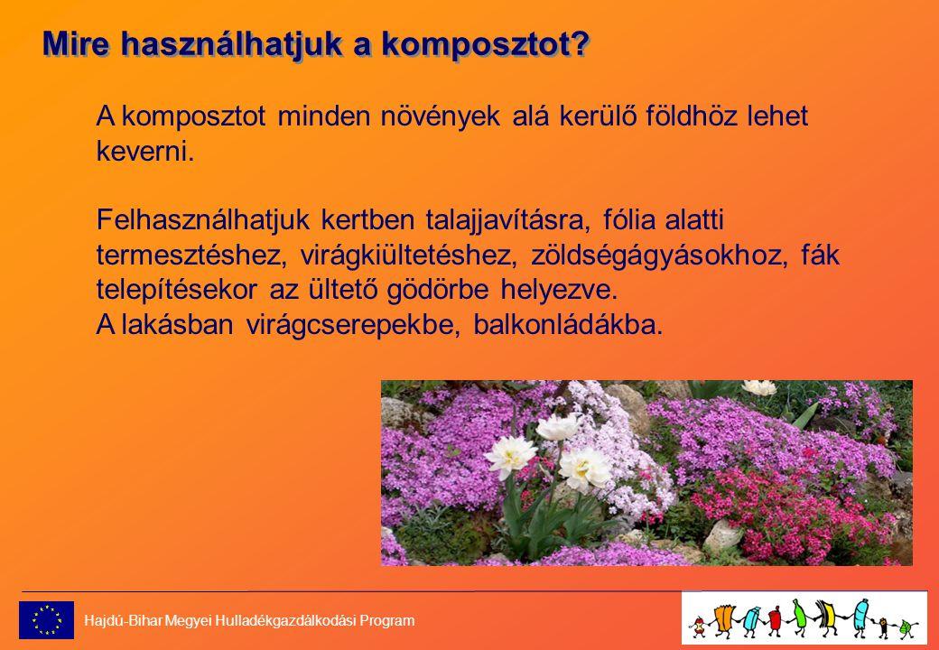 Mire használhatjuk a komposztot.A komposztot minden növények alá kerülő földhöz lehet keverni.