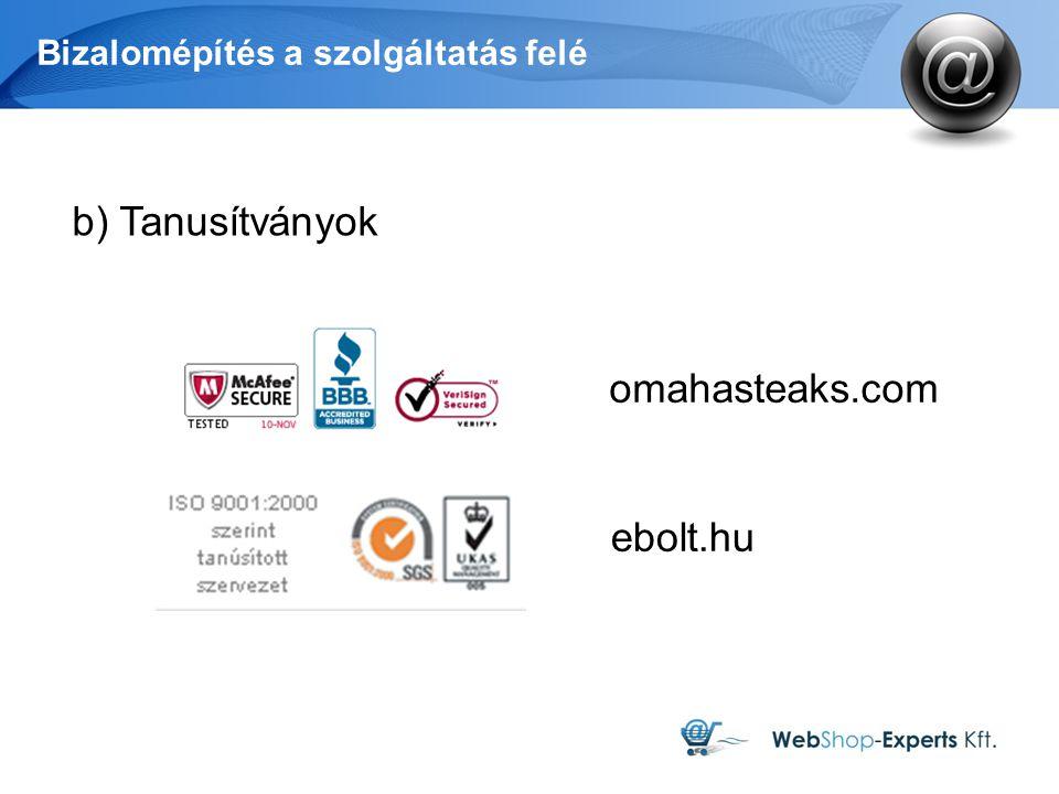 Bizalomépítés a szolgáltatás felé b) Tanusítványok omahasteaks.com ebolt.hu