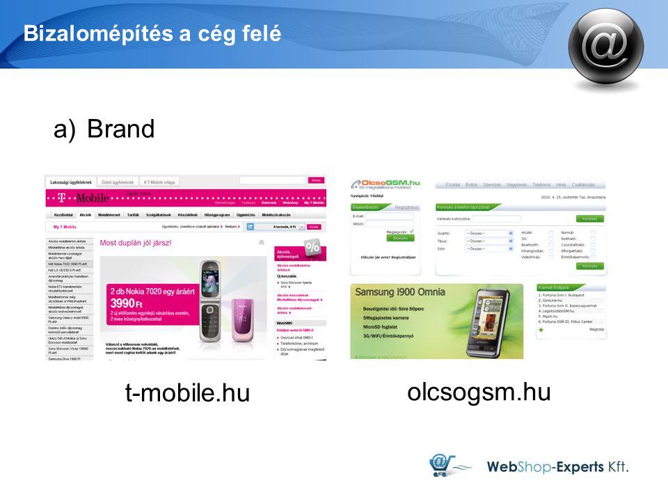Bizalomépítés a cég felé a)Brand t-mobile.hu olcsogsm.hu