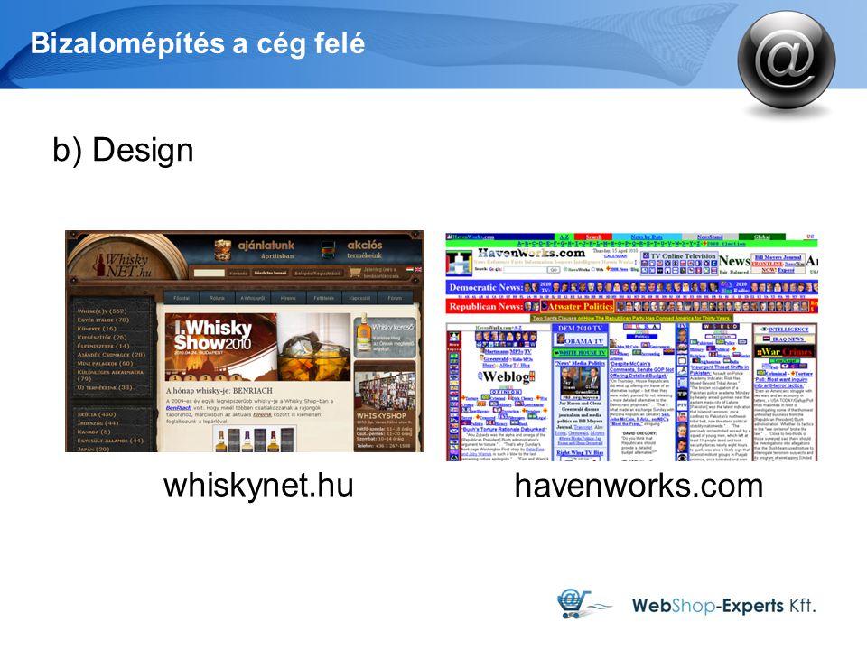 Bizalomépítés a cég felé b) Design havenworks.com whiskynet.hu