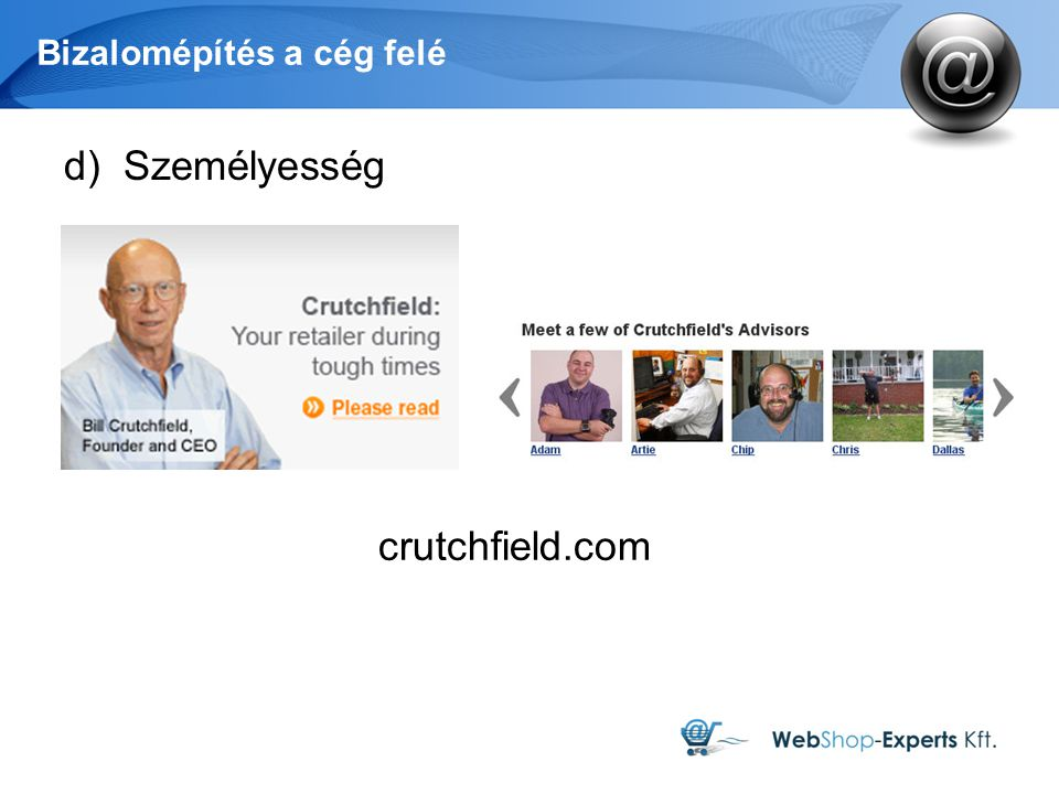 Bizalomépítés a cég felé d)Személyesség crutchfield.com