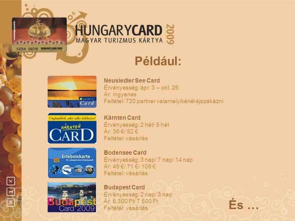 Például: Neusiedler See Card Érvényesség: ápr. 3 – okt. 26. Ár: ingyenes Feltétel: 720 partner valamelyikénél éjszakázni Kärnten Card Érvényesség: 2 h