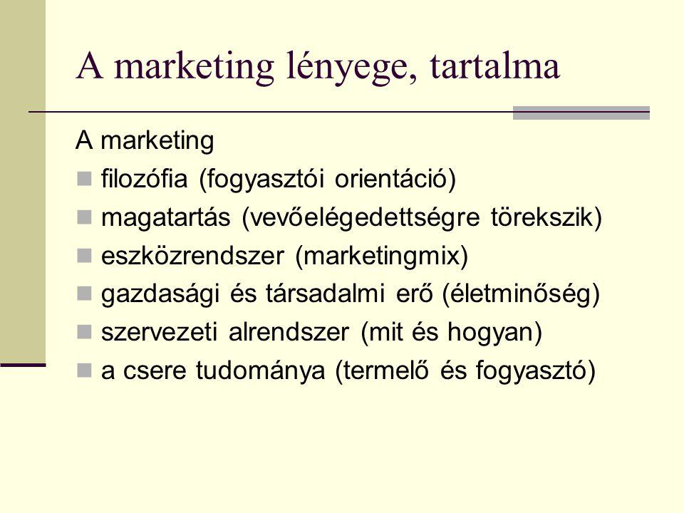 Üzleti filozófiák  Termelés-orientált (fő a mennyiség és a termelékenység)  Termék-orientált (fő a minőség)  Értékesítés-orientált (minél többet eladni)  Marketing-orientált (fogyasztás-centrikus)  Társadalmi marketing-orientált (a társadalmi értékekre is odafigyel)