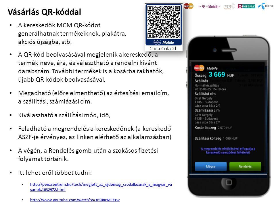 Vásárlás QR-kóddal • A QR-kód beolvasásával megjelenik a kereskedő, a termék neve, ára, és választható a rendelni kívánt darabszám. További termékek i