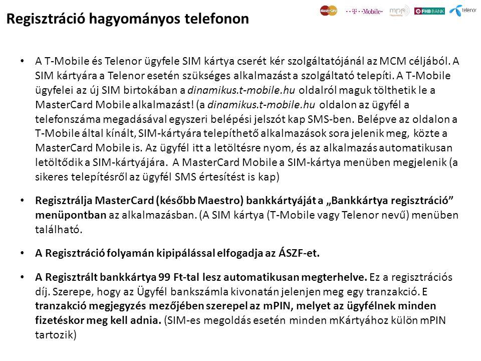 • A T-Mobile és Telenor ügyfele SIM kártya cserét kér szolgáltatójánál az MCM céljából. A SIM kártyára a Telenor esetén szükséges alkalmazást a szolgá